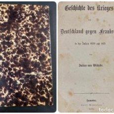 Libros antiguos: BELCHICHE DES FRIEGES. DEUTCHLAND GEGEN FRANKREICH. JULIUS VON WICKEDE. HANNOBER, 1871. PAGS:583. Lote 191883106