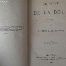 Libros antiguos: EL NIÑO DE LA BOLA, PEDRO ANTONIO DE ALARCON,MADRID 1880.. Lote 191936343