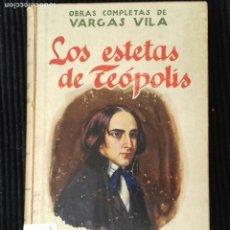 Libros antiguos: LOS ESTETAS DE TEOPOLIS. VARGAS VILA. RAMON SOPENA 192?. Lote 191936616
