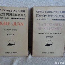 Libros antiguos: RAMÓN PEREZ DE AYALA. TIGRE-JUAN Y SU CONTINUACIÓN + EL CURANDERO DE SU HONRA. Lote 191942688