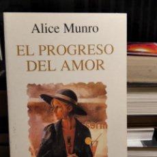 Libros antiguos: EL PROGRESO DEL AMOR DE ALICE MUNRO (ED. DEBATE). Lote 192017245