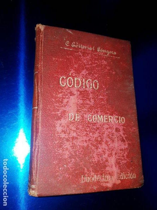 LIBRO-CÓDIGO DE COMERCIO-1910-CENTRO EDITORIAL GÓNGORA-DUODÉCIMA EDICIÓN-RARO+ESCASO-VER FOTOS (Libros Antiguos, Raros y Curiosos - Ciencias, Manuales y Oficios - Otros)
