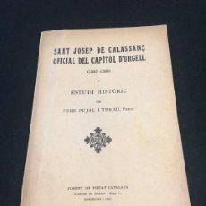 Libros antiguos: PERE PUJOL I TUBAU. SANT JOSEP DE CALASSANÇ OFICIAL DEL CAPÍTOL D'URGELL. ESTUDI HISTÒRIC. 1921.. Lote 192126981
