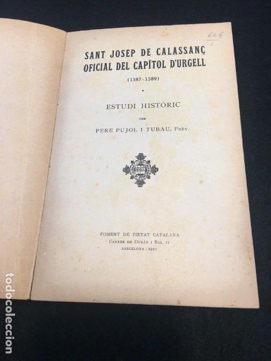 Libros antiguos: Pere Pujol i Tubau. Sant Josep de Calassanç Oficial del Capítol dUrgell. Estudi Històric. 1921. - Foto 2 - 192126981