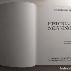 Libros antiguos: TITULO: HISTORIA DEL SATANISMO. CON: FREDERICK KONIN . ED. BRUGUERA. CON ILUSTRACIONES.. Lote 192203091