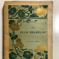 Libros antiguos: LA PLUS HEUREUSE PAR PAUL DE GARROS. PAGINAS INTONSO. CONTIENE GRABADOS. . Lote 192214127