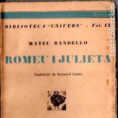 Libros antiguos: MATEU BANDELLO : ROMEU I JULIETA (LLIB, CATALONIA, C. 1930) . Lote 192228192