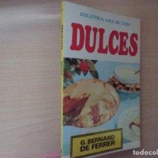 Libros antiguos: LOS DULCES - G. BERNARD DE FERRER. Lote 192288356