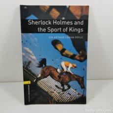 Livres anciens: LIBRO - SHERLOCK HOLMES AND THE SPORT OF KINGS - SIR ARTHUR CONAN DOYLE - OXFORD EN INGLÉS / N-9912. Lote 192349907