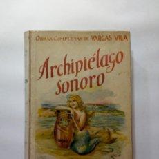 Libros antiguos: VARGAS VILA : ARCHIPIÉLAGO SONORO ( VER FOTOS ). Lote 192368050