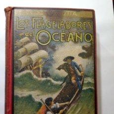 Libros antiguos: LUIGI MOTTA - LOS FLAGELADORES DEL OCÉANO - ILUSTRADO - AVENTURAS. Lote 192369832