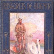 Libros antiguos: HISTORIAS DE WAGNER (ARALUCE, C. 1930). Lote 192370868