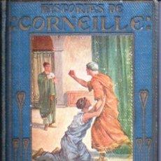 Libros antiguos: HISTORIAS DE CORNEILLE (ARALUCE, C. 1930) . Lote 192371968