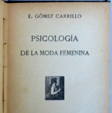 Libros antiguos: ENRIQUE GÓMEZ CARRILLO // PSICOLOGÍA DE LA MODA FEMENINA // 1907 // PRIMERA EDICIÓN. Lote 192379175