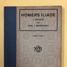Libros antiguos: HOMERS ILIADE I UDVALG - CARL V. OSTERGAARD - NORREGADE 1921 - LIBRO EN DANÉS. Lote 192379541