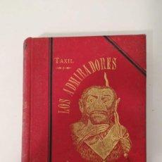 Livres anciens: LOS ADMIRADORES DE LA LUNA TAXIL Y GALL. Lote 192394136