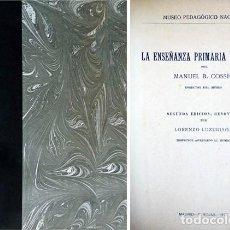Livres anciens: COSSÍO, MANUEL B. LA ENSEÑANZA PRIMARIA EN ESPAÑA. 2ª ED., RENOVADA POR LORENZO LUZURIAGA. 1915.. Lote 192439032