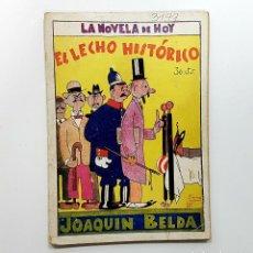 Libros antiguos: EL LECHO HISTÓRICO, POR JOAQUÍN BELDA, ILUSTR. DE SAMA. LA NOVELA DE HOY Nº 371, 1929. Lote 192457710
