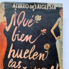 Libros antiguos: QUÉ BIEN HUELEN LAS SEÑORAS (ÁLVARO DE LA IGLESIA). Lote 192470398
