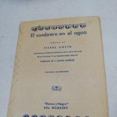 Libros antiguos: EL SOMBRERO EN EL AGUA. PIERRE ANZIN. TRADUCCION. J. CAMPO MORENO. BLANCO Y NEGRO. 1935.. Lote 192523118