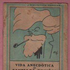 Libros antiguos: LIBRO BIBLIOTECA POPULAR VIDA ANECDÒTICA D SANTIAGO ROSIÑOL RECULL D,ACUDITS . Lote 192564158