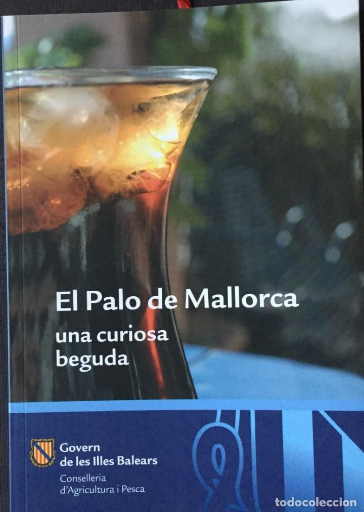 MALLORCA. EL PALO UNA CURIOSA BEGUDA (Libros Antiguos, Raros y Curiosos - Cocina y Gastronomía)