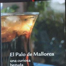 Libros antiguos: MALLORCA. EL PALO UNA CURIOSA BEGUDA. Lote 192581378