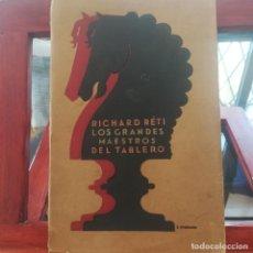 Libri antichi: LOS GRANDES MAESTROS DEL TABLERO-RICHARD RÉTI-1ª PARTE--C.SEITHER,EDITOR-1932. Lote 192590526