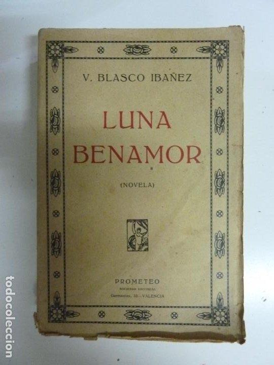 LUNA BENAMOR. BLASCO IBAÑEZ. (Libros antiguos (hasta 1936), raros y curiosos - Literatura - Narrativa - Otros)
