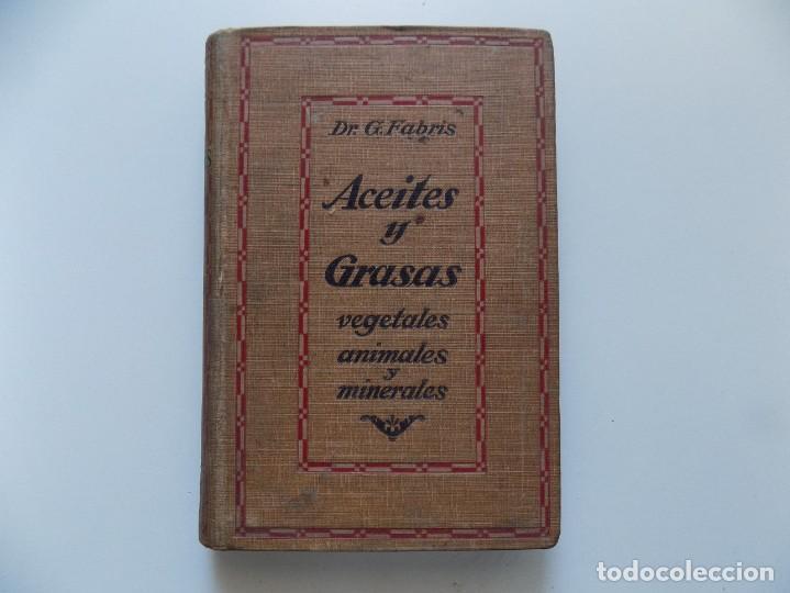 LIBRERIA GHOTICA. G. FABRIS. ACEITES Y GRASAS VEGETALES,ANIMALES Y MINERALES.1930. ILUSTRADO. (Libros Antiguos, Raros y Curiosos - Ciencias, Manuales y Oficios - Otros)