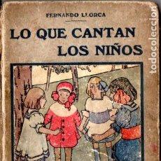 Libros antiguos: FERNANDO LLORCA . LO QUE CANTAN LOS NIÑOS (PROMETEO, S.F.) . Lote 192819886