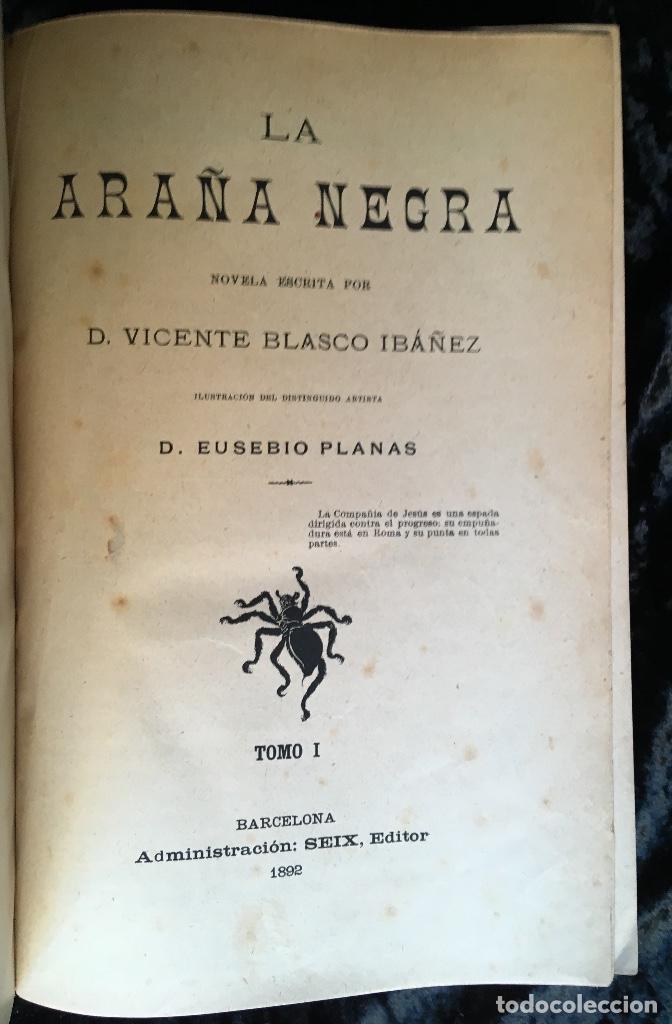 Libros antiguos: LA ARAÑA NEGRA - VICENTE BLASCO IBÁÑEZ - 1892 - 2 TOMOS - CROMOLITOGRAFÍAS - 1ª ED. SEIX EDITOR - Foto 2 - 192836916
