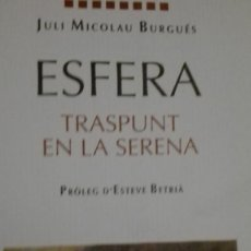 Libros antiguos: JULI NICOLAU BURGES ESFERA TRANSPUNT EN LA SERENA. Lote 192846245