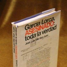 Libros antiguos: GARCÍA LORCA ASESINADO,TODA LA VERDAD, JOSÉ LUIS VILA SAN-JUAN,EDITORIAL PLANETA,,1975.. Lote 192976715