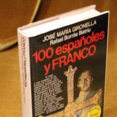 Libros antiguos: 100 ESPAÑOLES Y FRANCO,JOSÉ MARÍA GIRONELLA,RAFAEL BORRÁS BETRIU,. Lote 192977065