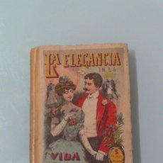Libros antiguos: LA ELEGANCIA EN LA VIDA SOCIAL, II, BIBLIOTECA POPULAR CALLEJA ,TOMO XLV. Lote 193034071