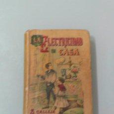 Libros antiguos: LA ELECTRICIDAD EN CASA, BIBLIOTECA POPULAR TOMO XXXIII, ED. CALLEJA. Lote 193034916