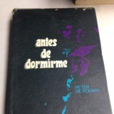 Libros antiguos: LIBRO - ANTES DE MORIRME - PETER DE POLNAY. Lote 193054815