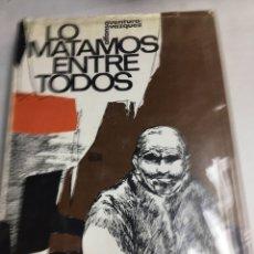 Libros antiguos: LIBRO - LO MATAMOS ENTRE TODOS - ALFONSO AVENTURA VAZQUEZ. Lote 193060442