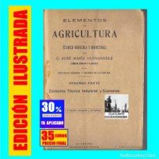 Libri antichi: ELEMENTOS DE AGRICULTURA Y TÉCNICA AGRÍCOLA INDUSTRIAL SEGUNDA PARTE - JOSÉ MARÍA HERNANSAEZ. Lote 193187316