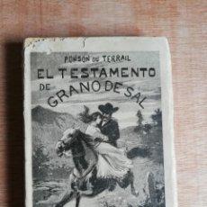 Libros antiguos: EL TESTAMENTO DE GRANO DE SAL. PONSON DU TERRAIL. 1900. Lote 193237762