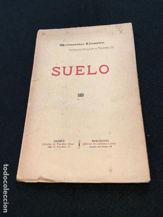 SEBASTIÁN GOMILA. SUELO. DEDICATORIA AUTÓGRAFA. MADRID / BARCELONA, C.1890. 1ª EDICIÓN. (Libros antiguos (hasta 1936), raros y curiosos - Literatura - Narrativa - Otros)