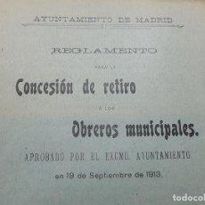 Libros antiguos: AYUNTAMIENTO MADRID REGLAMENTO CONCESIÓN DE RETIRO A LOS OBREROS MUNCIPALES 1913. Lote 193341766