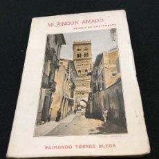 Libros antiguos: RAIMUNDO TORRES BLESA. MI RINCÓN AMADO. NOVELA DE COSTUMBRES, ESCENAS Y TIPOS TUROLENSES. 1923.. Lote 193347757
