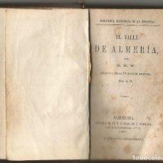 Libros antiguos: EL VALLE DE ALMERIA POR M. E. W. 1ª ED ESPAÑOLA 1867 LIBRERIA SUBIRANA BARCELONA. Lote 193357848