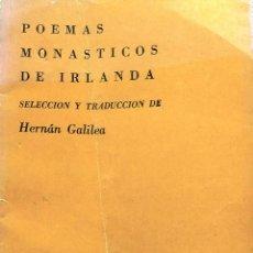 Livros antigos: POEMAS MONÁSTICOS DE IRLANDA - GALILEA LINARES, HERNÁN ( 1936-2017 ) ( SELECCIÓN Y TRADUCCIÓN ). Lote 193482421
