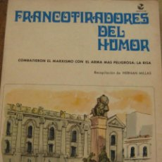 Libros antiguos: FRANCOTIRADORES DEL HUMOR - MILLAS, HERNÁN ( RECOPILACIÓN ). Lote 205599160