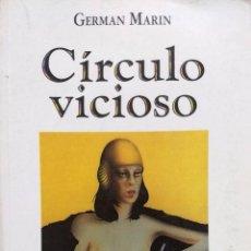 Libros antiguos: CÍRCULO VICIOSO - MARÍN, GERMÁN. Lote 221792815