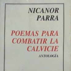Libri antichi: POEMAS PARA COMBATIR LA CALVICIE. ANTOLOGÍA : JULIO ORTEGA ( COMPILADOR ) - PARRA, NICANOR ( 1914-20. Lote 193533391