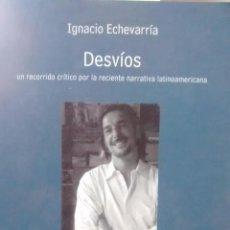 Livres anciens: DESVÍOS. UN RECORRIDO CRÍTICO POR LA RECIENTE NARRATIVA LATINOAMERICANA. - ECHEVARRÍA, IGNACIO. Lote 193539010
